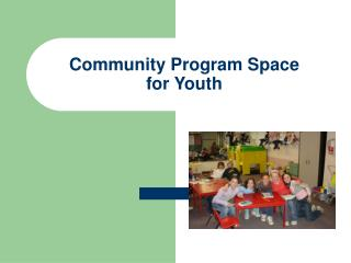 Community Program Space  for Youth
