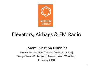 Elevators, Airbags & FM Radio