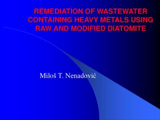 REMEDIATION OF WASTEWATER  CONTAINING HEAVY METALS USING RAW AND MODIFIED DIATOMITE