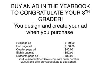 Full page ad 				$150.00 Half page ad				$100.00 Quarter page ad			$80.00 Eighth page ad				$50.00