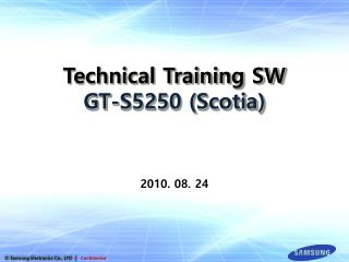 Technical Training SW GT-S5250 (Scotia)