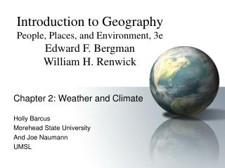 Chapter 2: Weather and Climate Holly Barcus Morehead State University And Joe Naumann UMSL