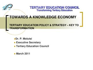 TOWARDS A KNOWLEDGE ECONOMY TERTIARY EDUCATION POLICY & STRATEGY – KEY TO TRANSFORMATION