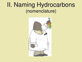 II. Naming Hydrocarbons (nomenclature)
