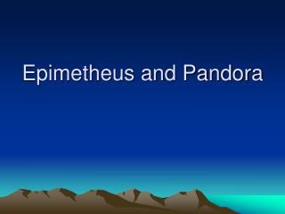 Epimetheus and Pandora