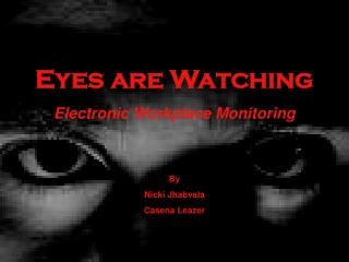 Eyes are Watching Electronic Workplace Monitoring