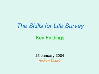 The Skills for Life Survey Key Findings
