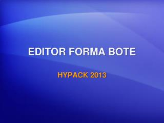 EDITOR FORMA BOTE