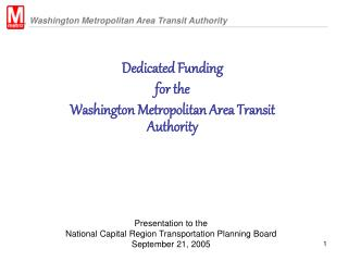 Presentation to the National Capital Region Transportation Planning Board September 21, 2005