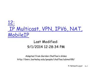 12:   IP Multicast, VPN, IPV6, NAT, MobileIP