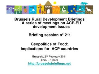 Brussels Rural Development Briefings A series of meetings on ACP-EU development issues