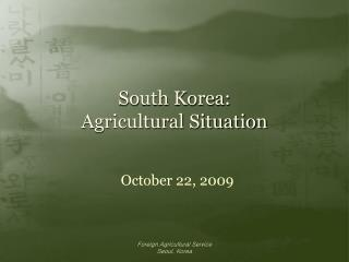 South Korea:  Agricultural Situation