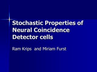 Stochastic Properties of Neural Coincidence Detector cells