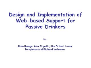 Design and Implementation of Web-based Support for Passive Drinkers