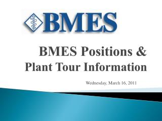 BMES Positions & Plant Tour Information