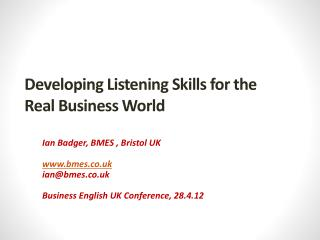 Developing Listening Skills for the Real Business World