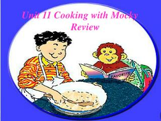 Unit 11 Cooking with Mocky                     Review