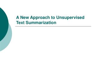 A New Approach to Unsupervised Text Summarization