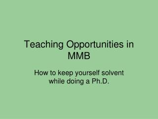 Teaching Opportunities in MMB