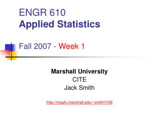 ENGR 610 Applied Statistics Fall 2007  - Week 1