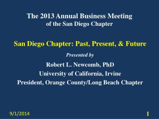 The 2013 Annual Business Meeting of the San Diego Chapter