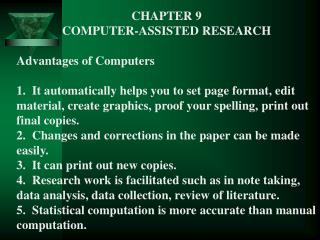 CHAPTER 9 COMPUTER-ASSISTED RESEARCH Advantages of Computers