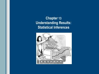 Chapter 13 Understanding Results: Statistical Inferences