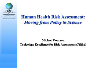 Human Health Risk Assessment:  Moving from Policy to Science