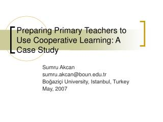 Preparing Primary Teachers to Use Cooperative  Learning : A Case Stud y