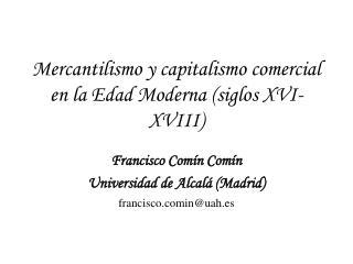 Mercantilismo y capitalismo comercial en la Edad Moderna (siglos XVI-XVIII)