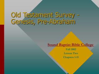 Old Testament Survey - Genesis, Pre-Abraham