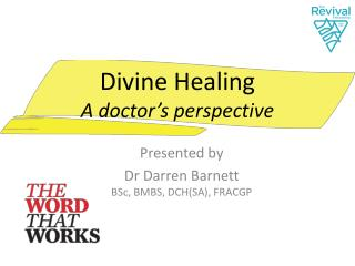 Divine Healing A doctor's perspective
