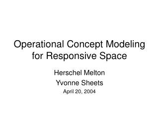 Operational Concept Modeling for Responsive Space