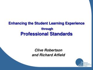 Enhancing the Student Learning Experience through Professional Standards