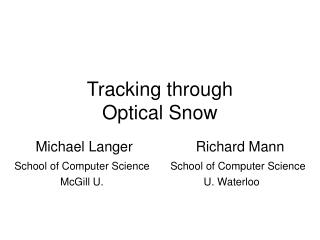 Tracking through  Optical Snow