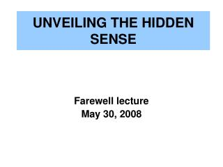 UNVEILING THE HIDDEN SENSE