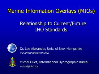 Marine Information Overlays MIOs     Relationship to Current