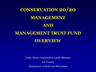 CONSERVATION  20/20 MANAGEMENT   AND MANAGEMENT TRUST FUND  OVERVIEW