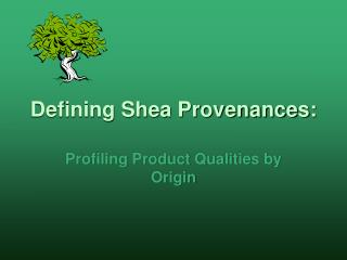 Defining Shea Provenances: