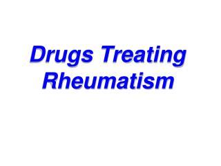 Drugs Treating Rheumatism