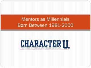 Mentors as Millennials Born Between 1981-2000