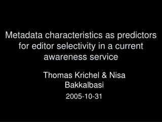 Metadata characteristics as predictors for editor selectivity in a current awareness service