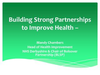 Building Strong Partnerships to Improve Health –