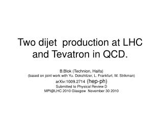 Two dijet  production at LHC and Tevatron in QCD.