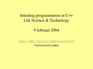 Inleiding programmeren in C++ Life Science & Technology 9 februari 2004