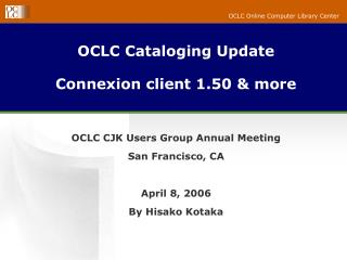 OCLC Cataloging Update Connexion client 1.50 & more