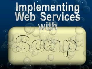 Implementing Soap & Web Services