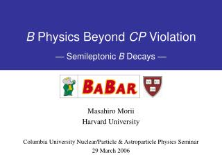 B  Physics Beyond  CP  Violation —  Semileptonic  B  Decays  —