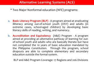 *  Two Major Nonformal education (NFE) programs: