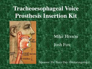 Tracheoesophageal Voice Prosthesis Insertion Kit